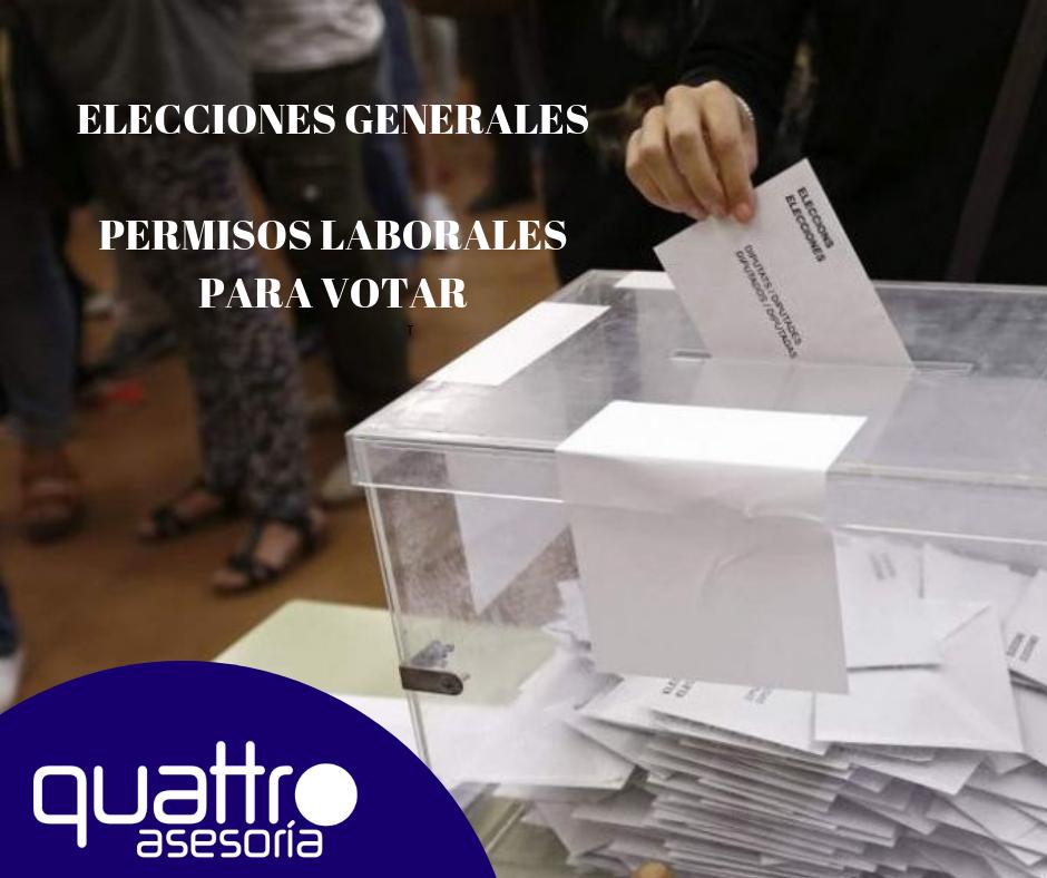 ELECCIONES GENERALES PERMISOS PARA VOTAR - Elecciones Generales - Permisos Laborales para Votar