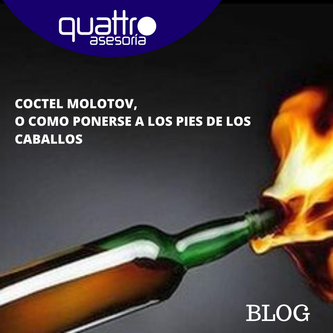 Post BLOG NOVIEMBRE 1 CONTROL DE PRESENCIA - COCTEL MOLOTOV, O COMO PONERSE A LOS PIES DE LOS CABALLOS