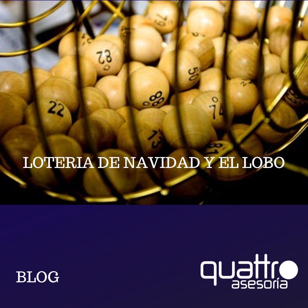 Post BLOG DICIEMBRE 11122019 LOTERIA DE NAVIDAD Y EL LOBO cuadrada - LOTERIA DE NAVIDAD Y EL LOBO
