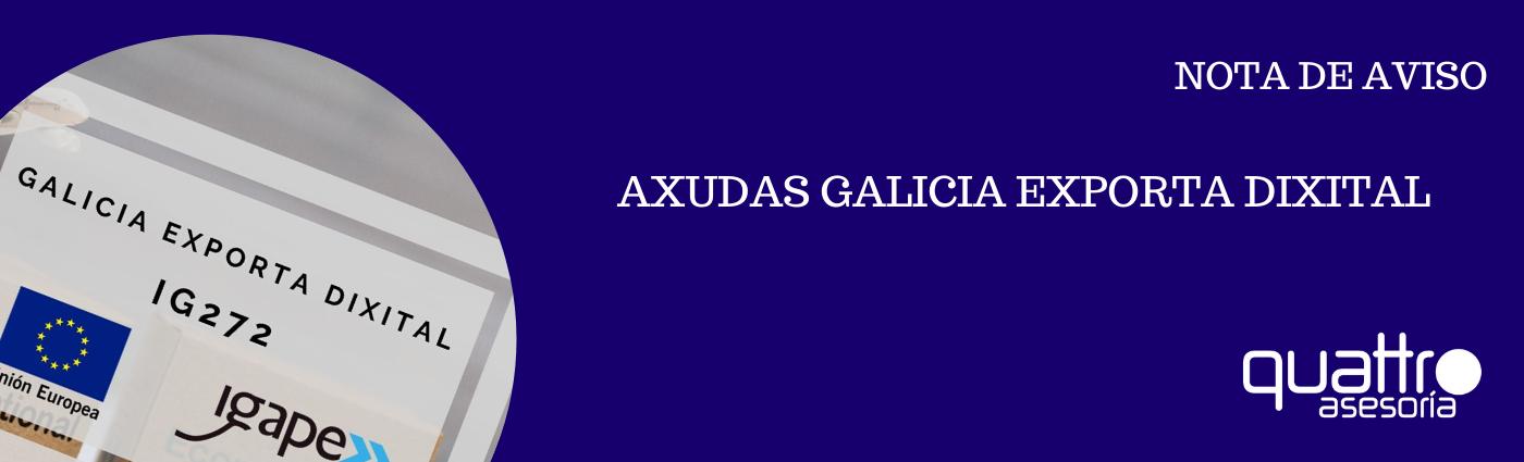 NOTA DE AVISO AXUDA GALICIA EXPORTA DIXITAL banner - AYUDAS HASTA EL 80% PARA LA PROMOCIÓN EXTERIOR DE LAS EMPRESAS GALLEGAS