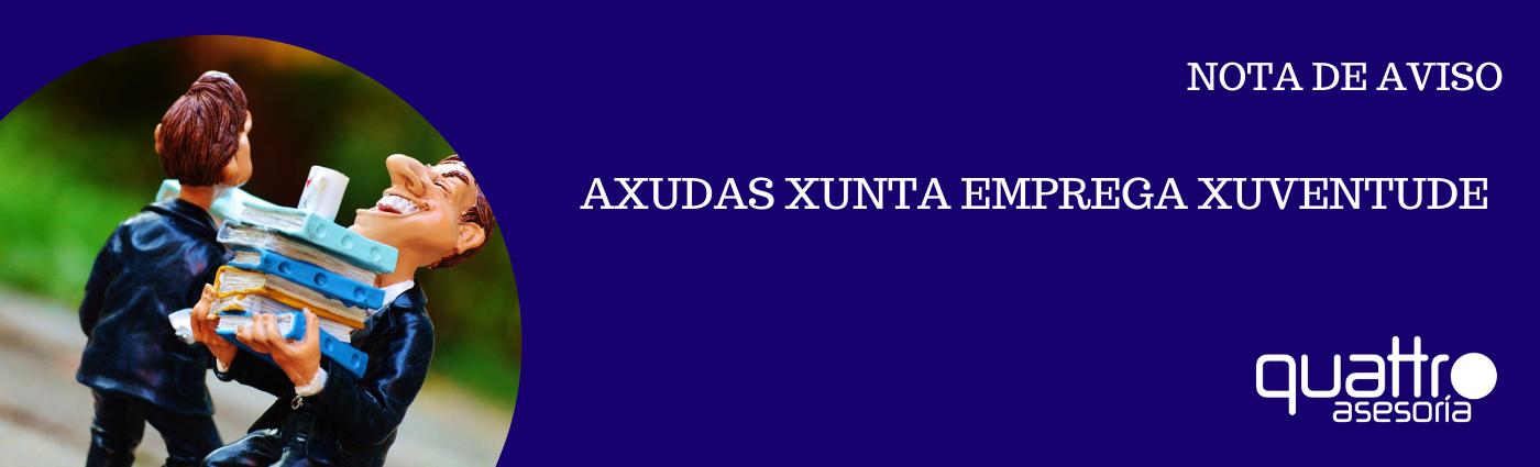 NOTA DE AVISO EMPREGA XUVENTUDE banner - AXUDAS XUNTA EMPREGA XUVENTUDE: Incentivos a contratación e formación de menores de 30 anos