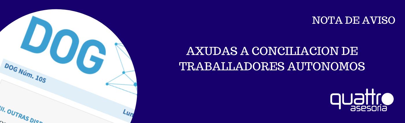 NOTA DE AVISO AXUDAS A CONCILIACION AUTONOMOS 06022020 banner - AXUDAS A CONCILIACION DE TRABALLADORES AUTONOMOS