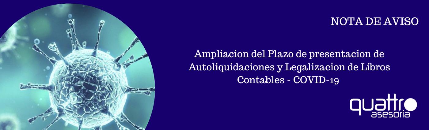 NOTA DE AVISO AMPLIACION DEL PLAZO PRESENTACION AUTOLIQUIDACIONES Y LEGALIZACION LIBROS CONTABLES COVID19 11042020 banner - AMPLIACION DEL PLAZO PRESENTACION AUTOLIQUIDACIONES Y LEGALIZACION LIBROS CONTABLES - COVID-19