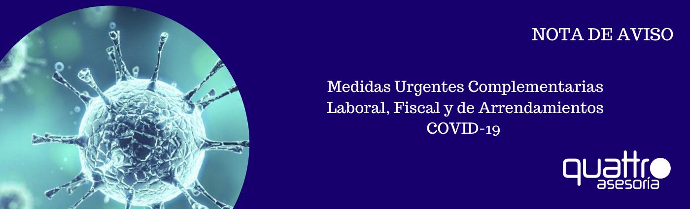 NOTA DE AVISO MEDIDAS URGENTES COMPLEMENTARIAS LABORAL FISCAL ARRENDAMIENTOS COVID19 21042020 BANNER - MEDIDAS URGENTES COMPLEMENTARIAS A NIVEL LABORAL, FISCAL Y DE ARRENDAMIENTOS COVID 19