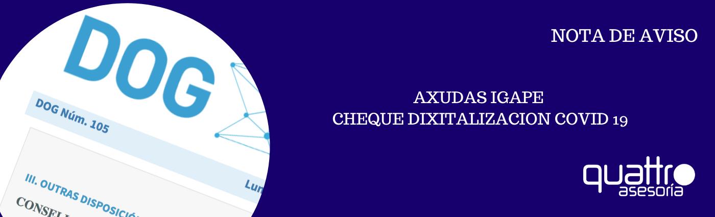 NOTA DE AVISO Axudas IGAPE Cheque Covid 18062020 BANNER - AXUDAS IGAPE - IG278 - CHEQUES DIXITALIZACIÓN COVID-19