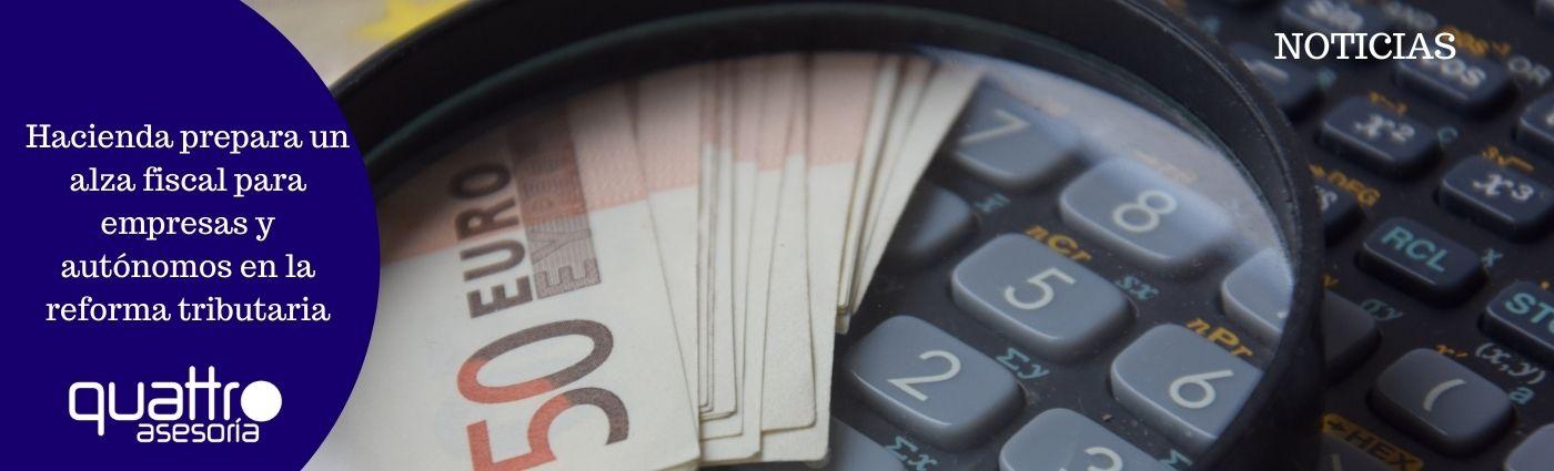 Hacienda prepara un alza fiscal para empresas y autonomos en la reforma tributaria - Hacienda prepara un alza fiscal para empresas y autónomos en la reforma tributaria