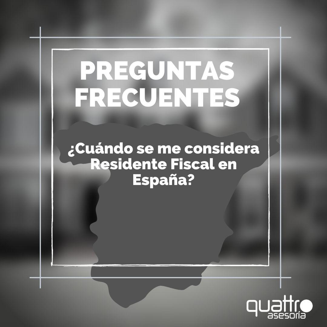 Pregunta frecuente domicilio fiscal espana quattroasesoria.jpg instagram - ¿Cuándo se me considera Residente Fiscal en España?