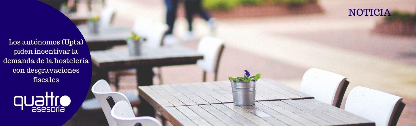 Recomendaciones a tener en cuenta antes de final de ano para la RENTA 2020 25 - Los autónomos (Upta) piden incentivar la demanda de la hostelería con desgravaciones fiscales