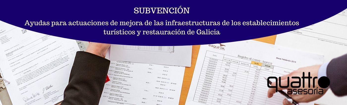 SUBVENCION Insfraestructuras de la hosteleria y restauracion de Galicia - SUBVENCIÓN: Ayudas para actuaciones de mejora de las infraestructuras de los establecimientos turísticos y restauración de Galicia