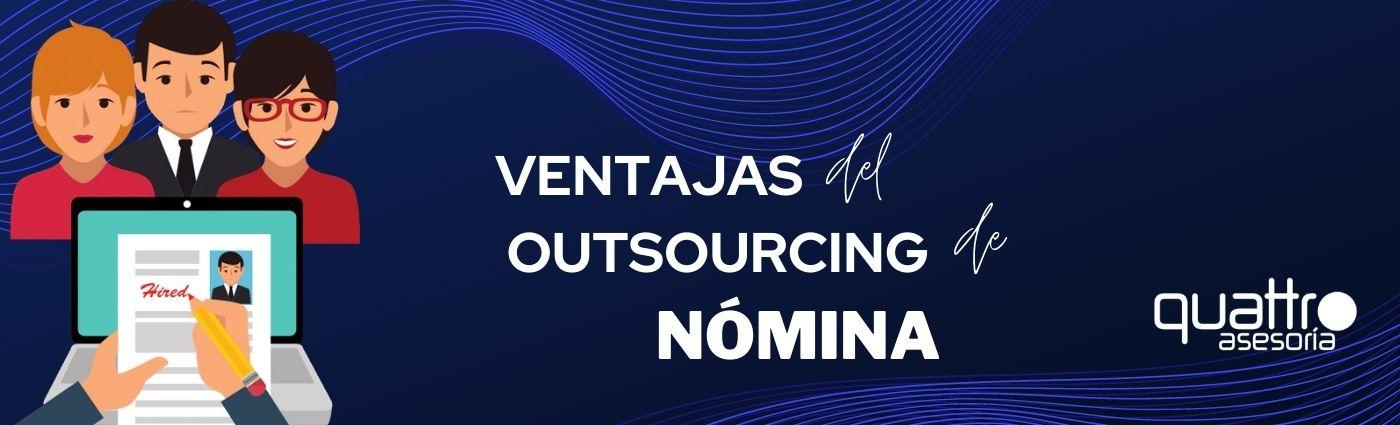 Ventajas del outsourcing de nomina - Ventajas del outsourcing de Nóminas